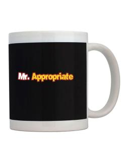 Mr. Appropriate Mug