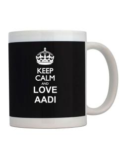 Keep calm and love Aadi Mug