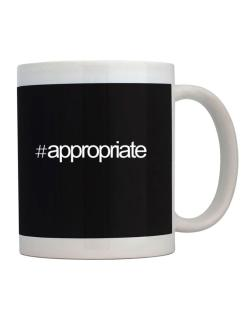 Hashtag appropriate Mug