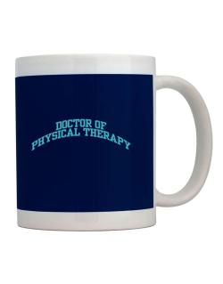 Doctor Of Physical Therapy Mug