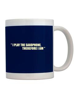 I Play The Guitar Saxophone, Therefore I Am Mug