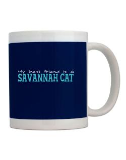 My Best Friend Is A Savannah Mug