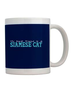 My Best Friend Is A Siamese Mug