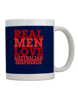 Real Men Love Australian Shepherds Mug