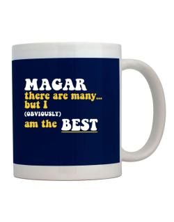 Magar There Are Many... But I (obviously) Am The Best Mug
