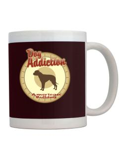 Dog Addiction : American Bulldog Mug