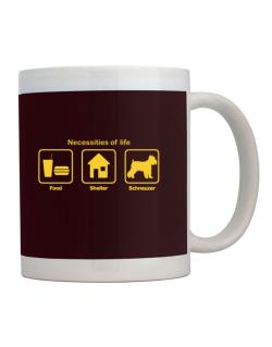 Necessities of life - Schnauzer Mug