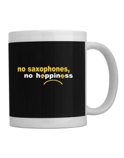 No Saxophones No Happiness Mug