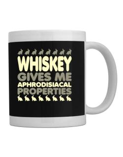 Whiskey Gives Me Aphrodisiacal Properties Mug