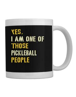 Taza de Yes I Am One Of Those Pickleball People