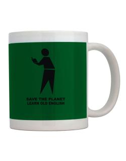 Save The Planet Learn Old English Mug