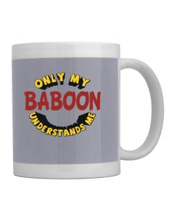 Only My Baboon Understands Me Mug