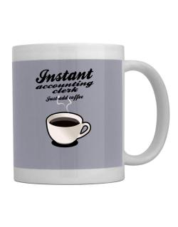 Instant Accounting Clerk, just add coffee Mug