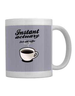 Instant Actuary, just add coffee Mug