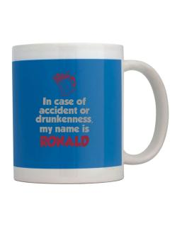 In Case Of Accident Or Drunkenness, My Name Is Ronald Mug