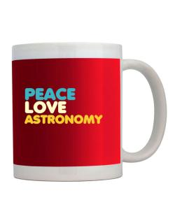 Peace Love Astronomy Mug