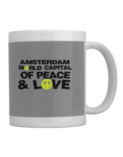 Amsterdam World Capital Of Peace And Love Mug