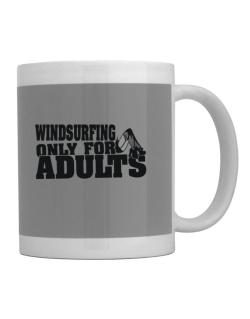 Windsurfing Only For Adults Mug