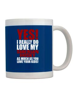 Yes! I Really Do Love My Siberian Husky Mug