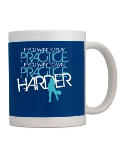 PRACTICE HARDER Pickleball  Mug