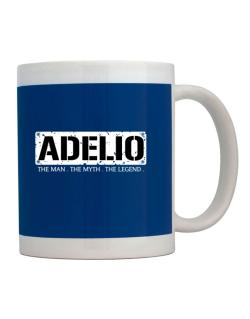 Adelio : The Man - The Myth - The Legend Mug