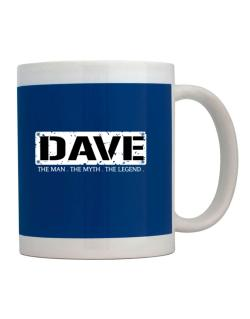 Taza de Dave : The Man - The Myth - The Legend