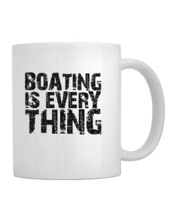 Boating Is Everything Mug