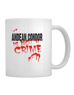Being A ... Andean Condor Is Not A Crime Mug