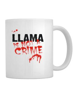 Being A ... Llama Is Not A Crime Mug