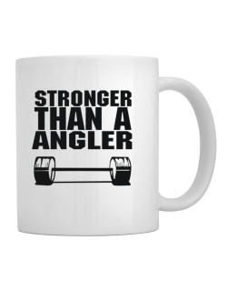 Stronger Than An Angler Mug