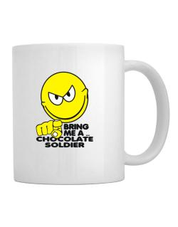 Bring Me A ... Chocolate Soldier Mug