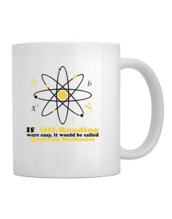 If Off Roading Were Easy, It Would Be Called Quantum Mechanics Mug