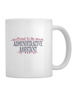 Proud To Be An Administrative Assistant Mug