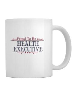 Proud To Be A Health Executive Mug