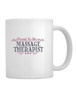 Taza de Proud To Be A Massage Therapist