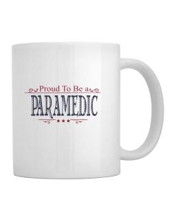 Proud To Be A Paramedic Mug