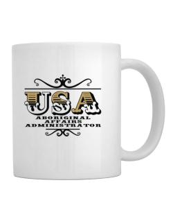 Usa Aboriginal Affairs Administrator Mug