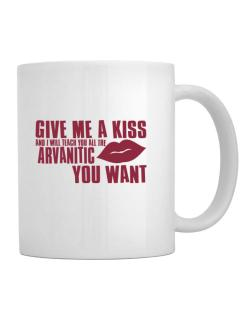 Give Me A Kiss And I Will Teach You All The Arvanitic You Want Mug