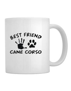 My Best Friend Is My Cane Corso Mug