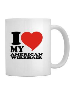 I Love My American Wirehair Mug