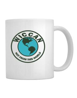 Wiccan Not From This World Mug
