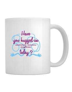 Have You Hugged An American Mission Anglican Today? Mug