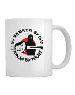 Hy Member By Day, Ninja By Night Mug