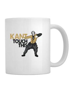 Kant touch this Mug