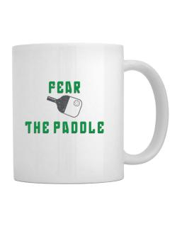 Fear the Paddle Pickleball Mug