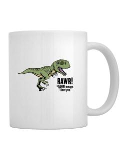 Rawr means I Love You in dinosaur Mug