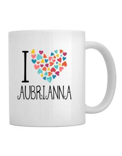 I love Aubrianna colorful hearts Mug