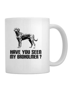 Have you seen my Broholmer? Mug