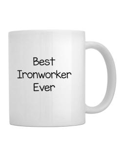 Best Ironworker ever Mug