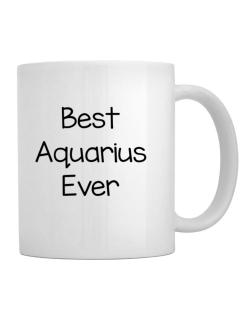 Best Aquarius ever Mug